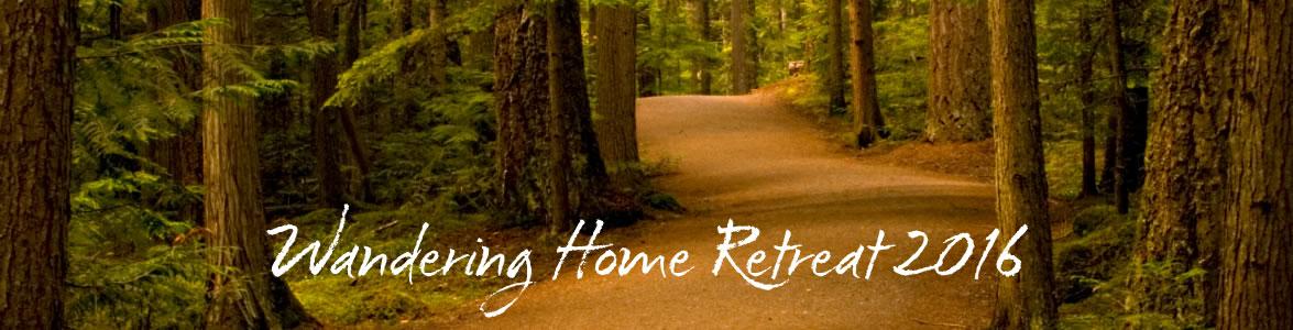 Wandering Home Retreat 2016